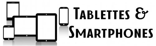 Tablettes & Smartphones
